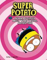 Cover image for Super Potato. #3, Super Potato's mega time-travel adventure