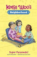 Cover image for Katie Woo's neighborhood. Super paramedic!