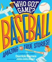 Cover image for Who got game? : baseball : amazing but true stories