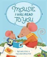 Cover image for Mousie, I will read to you