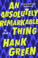 Cover image for An absolutely remarkable thing : a novel