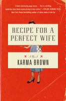 Cover image for Recipe for a perfect wife : a novel