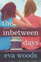 Cover image for The inbetween days : a novel