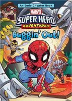 Cover image for Marvel super hero adventures. Buggin' out! : with Spider-Man, Ant-Man, the Wasp, and Doctor Octopus