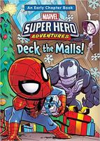 Cover image for Marvel super hero adventures. Deck the Malls! : with Spider-man, Spider-Gwen, and venom