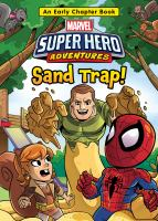 Cover image for Marvel super hero adventures. Sand trap! : with Spider-Man, Squirrel Girl, and the Sandman