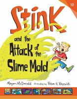 Cover image for Stink and the attack of the slime mold