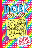 Cover image for Dork diaries. Tales from a not-so-secret crush catastrophe