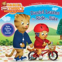 Cover image for Daniel Tiger's neighborhood. Daniel learns to ride a bike