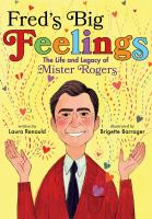 Cover image for Fred's big feelings : the life and legacy of Mister Rogers