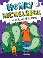 Cover image for Henry Heckelbeck and the haunted hideout