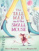 Cover image for The tall man and the small mouse