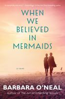 Cover image for When we believed in mermaids