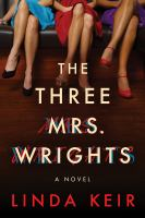 Cover image for The three Mrs. Wrights : a novel
