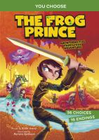 Cover image for The frog prince : an interactive fairy tale adventure