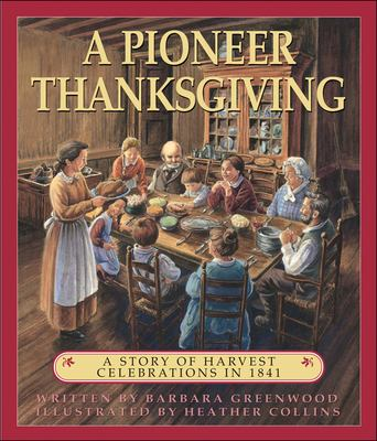 Cover image for A pioneer Thanksgiving : a story of harvest celebrations in 1841