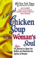 Cover image for A second chicken soup for the woman's soul : 101 more stories to open the hearts and rekindle the spirits of women