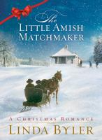 Cover image for The little Amish matchmaker : a Christmas romance