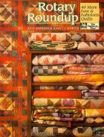 Cover image for Rotary roundup : 40 more fast & fabulous quilts