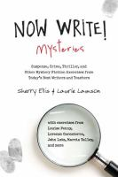 Cover image for Now write! mysteries : suspense, crime, thriller, and other mystery fiction exercises from today's best authors and teachers
