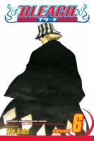 Cover image for Bleach. Volume 6, The death trilogy overture