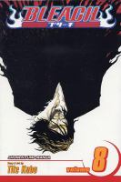 Cover image for Bleach. Volume 8, The Blade and me