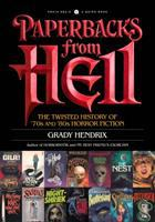 Cover image for Paperbacks from Hell : the twisted history of '70s and '80s horror fiction