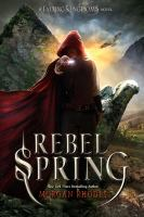 Cover image for Rebel spring : a Falling Kingdoms novel