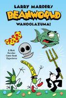 Cover image for Larry Marder's Beanworld : Wahoolazuma!