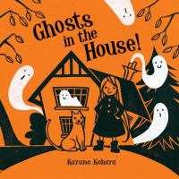 Cover image for Ghosts in the house!