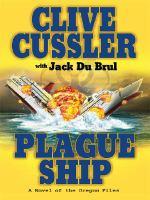 Cover image for Plague ship : a novel of the Oregon files