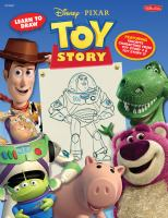 Cover image for Learn to draw Disney/Pixar Toy Story : featuring favorite characters from Toy Story 2 & Toy Story 3!