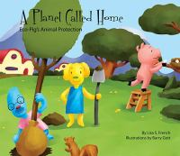 Cover image for A planet called home : Eco-Pig's animal protection