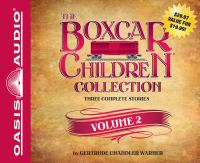 Cover image for The Boxcar children collection. Volume 2 three complete stories