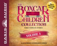Cover image for The Boxcar children collection. Volume 3 three complete stories