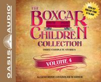 Cover image for The Boxcar children collection. Volume 4 three complete stories