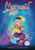 Cover image for Mermaid tales. Book 8, Treasure in Trident City