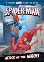 Cover image for Spider-Man. Attack of the heroes