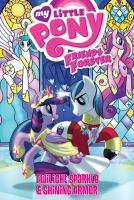 Cover image for My little pony friends forever. Twilight Sparkle & Shining Armor