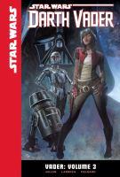 Cover image for Star Wars Darth Vader. Vader. Volume 3