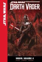 Cover image for Star Wars Darth Vader. Vader. Volume 4