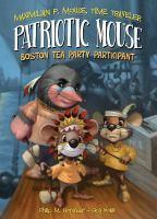 Cover image for Patriotic mouse : Boston Tea Party participant