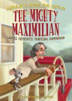 Cover image for The mighty Maximilian : Samuel Clemens's traveling companion