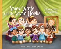 Cover image for Snow White and the seven dorks : a readers' theater script and guide
