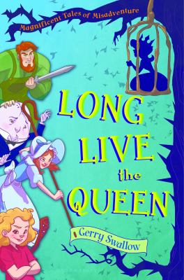 Cover image for Long live the queen : magnificent tales of misadventure