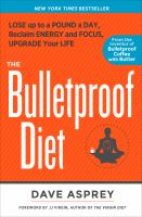 Cover image for The bulletproof diet : lose up to a pound a day, reclaim energy and focus, and upgrade your life