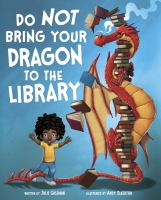 Cover image for Do not bring your dragon to the library