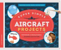 Cover image for Super simple aircraft projects : inspiring & educational science activities