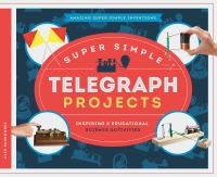 Cover image for Super simple telegraph projects : inspiring & educational science activities