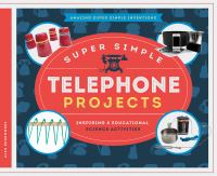 Cover image for Super simple telephone projects : inspiring & educational science activities